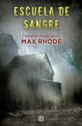 LA ESCUELA DE LA SANGRE di RHODE, MAX