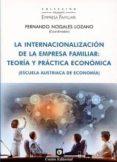 LA INTERNACIONALIZACIÓN DE LA EMPRESA FAMILIAR: TEORÍA Y PRÁCTICA ECONÓMICA de NOGALES LOZANO, FERNANDO
