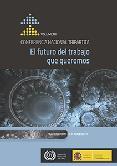 EL FUTURO DEL TRABAJO QUE QUEREMOS di VV.AA.