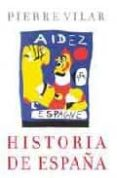 HISTORIA DE ESPAÑA di VILAR, PIERRE