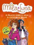 MILA & LUNA: EL PALACIO SOBRE EL AGUA; EL CAZADOR DE BRUJAS di BAT, PRUNELLA