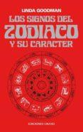 LOS SIGNOS DEL ZODIACO Y SU CARACTER di GOODMAN, LINDA