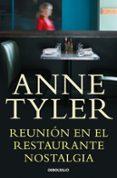 REUNION EN EL RESTAURANTE NOSTALGIA de TYLER, ANNE
