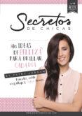 SECRETOS DE CHICAS. MIS IDEAS DE BELLEZA PARA BRILLAR CADA DIA di JORDAN, PATRY