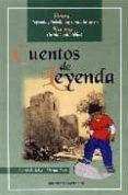 CUENTOS DE LEYENDA: VIEJAS LEYENDAS TOLEDANAS CONVERTIDAS EN NUEV OS CUENTOS PARA NIÑOS di LOPEZ MARTIN-CARO, J. ANDRES