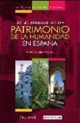 GUIA PARA DESCUBRIR Y VISITAR LAS 40 MARAVILLAS DEL PATRIMONIO DE LA HUMANIDAD EN ESPAÑA di VV.AA.