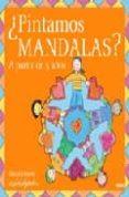 ¿PINTAMOS MANDALAS? (A PARTIR DE 5 AÑOS) di VV.AA.