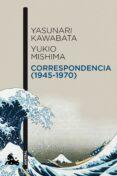 CORRESPONDENCIA (1945-1970) di KAWABATA, YASUNARI MISHIMA, YUKIO