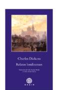 RELATOS LONDINENSES de DICKENS, CHARLES