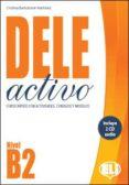 DELE ACTIVO B2 CURSO RAPIDO CON ACTIVIDADES, CONSEJOS Y MODELOS di VV.AA.
