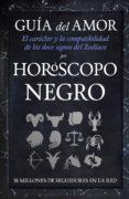 GUIA DEL AMOR. EL CARACTER Y LA COMPATIBILIDAD DE LOS DOCE SIGNOS DEL ZODIACO POR HOROSCOPO NEGRO di VV.AA.
