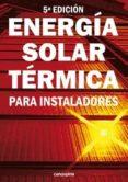 ENERGÍA SOLAR TÉRMICA PARA INSTALADORES (5ª ED.) di TOBAJAS VAZQUEZ, M. CARLOS