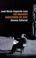 100 GRANDES DIRECTORES DE CINE de CAPARROS LERA, JOSE MARIA