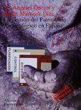 LA GESTION DEL PATRIMONIO ARQUEOLOGICO EN ESPAÑA de QUEROL, MARIA ANGELES  MARTINEZ DIAZ, BELEN