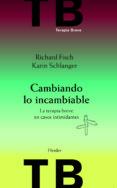 CAMBIANDO LO INCAMBIABLE: LA TERAPIA BREVE EN CASOS INTIMIDANTES (2ª ED.) di FISCH, RICHARD  SCHLANGER, KARIN