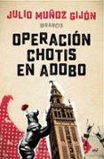 OPERACION CHOTIS EN ADOBO di MUÑOZ GIJON, JULIO