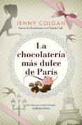 LA CHOCOLATERÍA MÁS DULCE DE PARÍS de COLGAN, JENNY