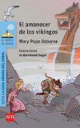 EL AMANECER DE LOS VIKINGOS de OSBORNE, MARY POPE