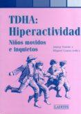 TDHA: HIPERACTIVIDAD, NIÑOS MOVIDOS E INQUIETOS di TOMAS, JOSEP  PROS CASAS, MIQUEL