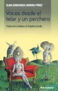 VOCES DESDE EL TELAR Y UN PERCHERO (ED. BILINGÜE) di ZAMORA PEREZ, ELISA CONSTANZA