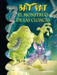 BAT PAT 5: EL MONSTRUO DE LAS CLOACAS di VV.AA.
