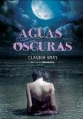 AGUAS OSCURAS di GRAY, CLAUDIA   GRAY, CLAUDIA