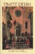 TIMETE DEUM: EL ANTICRISTO Y EL FINAL DE LA HISTORIA SEGUN SAN VI CENTE FERRER di FUSTER PERELLO, SEBASTIAN