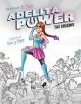 ADELITA POWER. THE ORIGINS di FRIAS, ABIGAIL