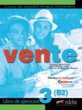 VENTE 3 (B2): LIBRO DE EJERCICIOS di MARIN ARRESE, FERNANDO  MORALES GALVEZ, REYES