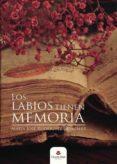 9788491755210 - Rodriguez Gonzalez Maria Jose: Los Labios Tienen Memoria (ebook) - Libro