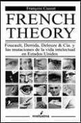 FRENCH THEORY: FOUCAULT, DERRIDA, DELEUZE AND CIA Y LAS MUTACIONE S DE LA VIDA INTELECTUAL EN ESTADOS UNIDOS di CUSSET, FRANÇOIS