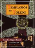 TEMPLARIOS EN TOLEDO di RODRIGUEZ BAUSA, LUIS