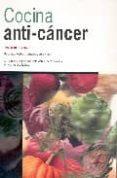 COCINA ANTI-CANCER: RECETAS CREATIVAS, SIMPLES Y DELICIOSAS di CILENTO, RUTH