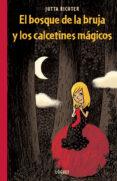 EL BOSQUE DE LA BRUJA Y LOS CALCETINES MAGICOS: UNA HISTORIA SOBRE LA FELICIDAD di RICHTER, JUTTA