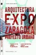 LA ARQUITECTURA DE LA EXPO: UN PROYECTO URBANO EN ZARAGOZA di VV.AA.