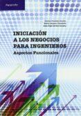 INICIACION A LOS NEGOCIOS PARA INGENIEROS di FERNANDEZ SANCHEZ, ESTEBAN