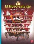 EL LIBRO SALVAJE di VILLORO, JUAN