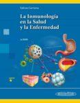 LA INMUNOLOGIA EN LA SALUD Y LA ENFERMEDAD (2ª ED.) di SALINAS CARMONA, MARIO CESAR