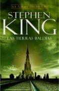 LAS TIERRAS BALDIAS (LA TORRE OSCURA III) (2ª ED.) de KING, STEPHEN