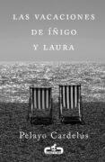 LAS VACACIONES DE IÑIGO Y LAURA de CARDELUS, PELAYO