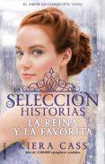 LA REINA Y LA FAVORITA (LA SELECCION HISTORIAS VOL.2) de CASS, KIERA