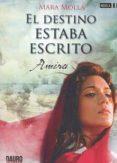 AMIRA I: EL DESTINO ESTABA ESCRITO di VV.AA