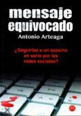 9788416838011 - Arteaga Antonio: Mensaje Equivocado - Libro