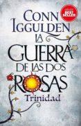 LA GUERRA DE LAS DOS ROSAS: TRINIDAD di IGGULDEN, CONN