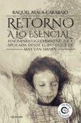 9788417321611 - Ayala-carabajo Raquel: Retorno A Lo Esencial (ebook) - Libro