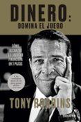 DINERO: DOMINA EL JUEGO: COMO ALCANZAR LA LIBERTAD FINANCIERA EN 7 PASOS di ROBBINS, TONY