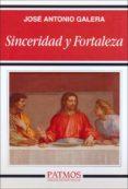 SINCERIDAD Y FORTALEZA di GALERA, JOSE ANTONIO