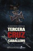 TERCERA CRUZ DE CABALLERO di ARENAS, ILDEFONSO