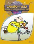 CARIÑO Y TETA. MANUAL DE INSTRUCCIONES DEL BEBE: PARA TORPES di JOVE, ROSA