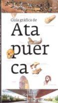 GUIA GRAFICA DE ATAPUERCA 2014 di VV.AA.